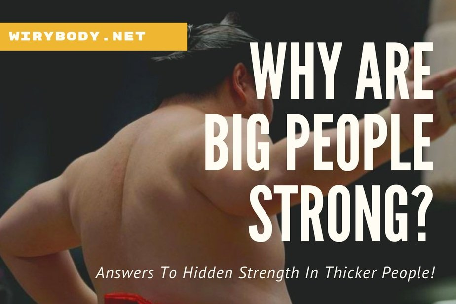why-are-fat-people-strong