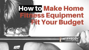 How-to-Make-Home-Fitness-Equipment-Fit-Your-Budget
