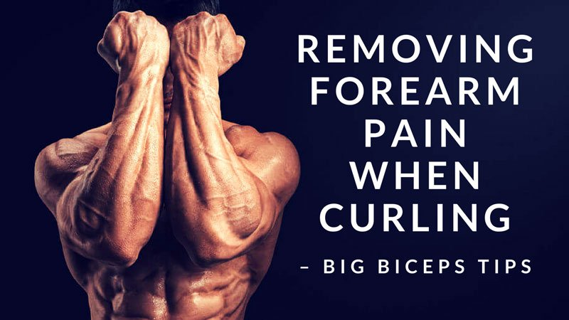 Removing-Forearm-Pain-When-Curling-Big-Biceps-Tips