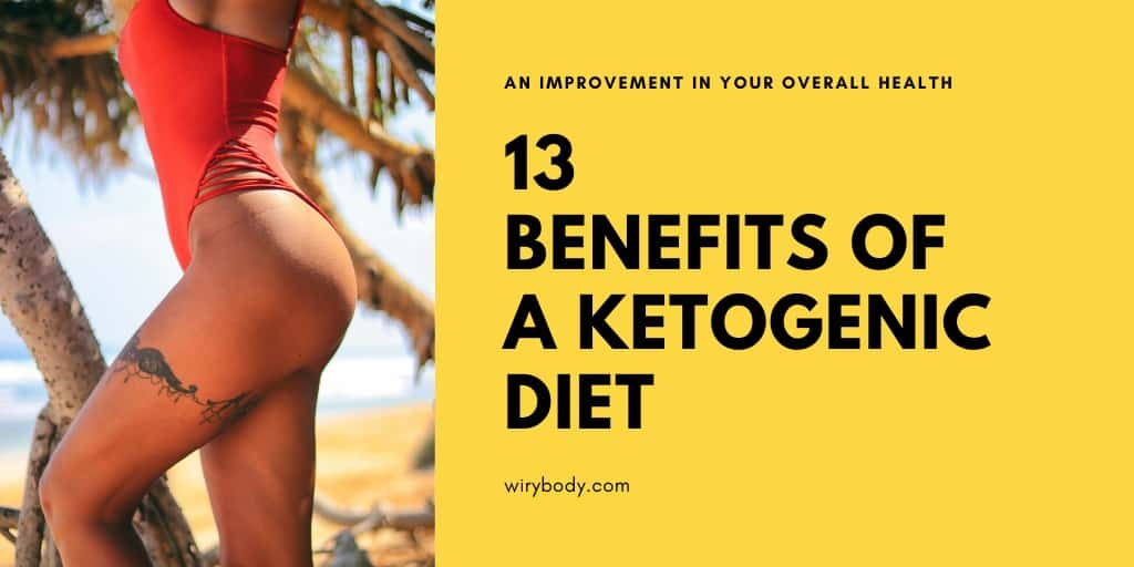 13 Benefits of a Ketogenic Diet