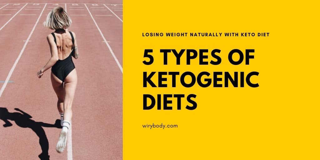 5 Types of Ketogenic Diets