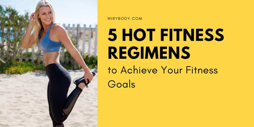 5 Hot Fitness Regimens to Achieve Your Fitness Goals