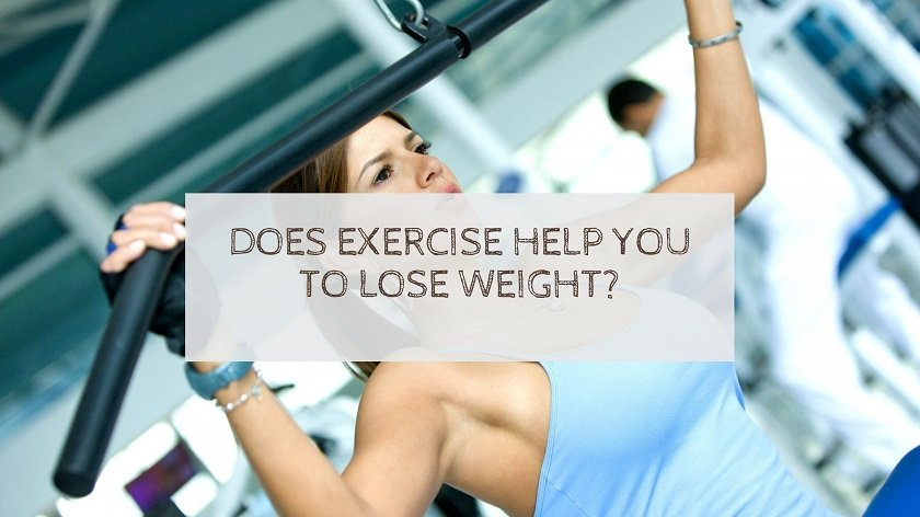 Does Exercise Help You To Lose Weight?
