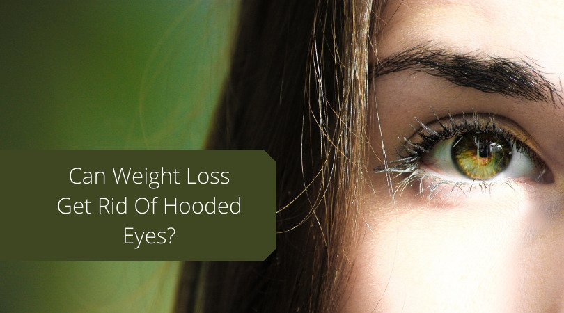 Can-Weight-Loss-Get-Rid-Of-Hooded-Eyes