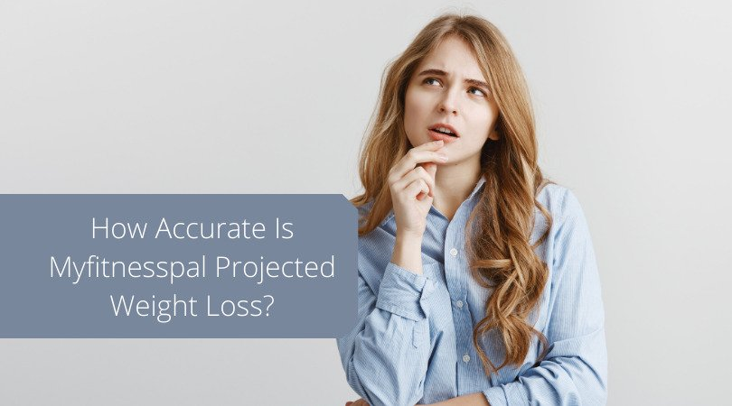 How-Accurate-Is-Myfitnesspal-Projected-Weight-Loss